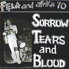 FELA KUTI Sorrow Tears and Blood Album Cover