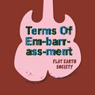 FLAT EARTH SOCIETY Terms Of Embarrassment album cover
