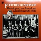 FLETCHER HENDERSON Developing An American Orchestra 1923-1938 album cover