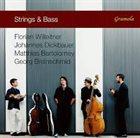 FLORIAN WILLEITNER Florian Willeitner, Johannes Dickbauer, Matthias Bartolomey, Georg Breinschmid : Strings & Bass album cover