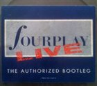 FOURPLAY Fourplay Live The Authorized Bootleg album cover