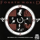 FOURTH WORLD Recorded Live At Ronnie Scott's Club album cover