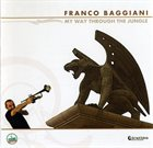 FRANCO BAGGIANI My Way Through The Jungle album cover