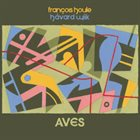 FRANÇOIS HOULE François Houle & Håvard Wiik: Aves album cover