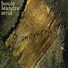 FRANÇOIS HOULE Houle  / Léandre  / Strid  : 9 Moments album cover