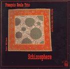 FRANÇOIS HOULE Schizosphere album cover