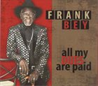 FRANK BEY All My Dues Are Paid album cover