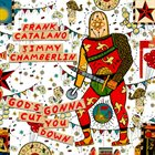 FRANK CATALANO God's Gonna Cut You Down (with Jimmy Chamberlin) album cover