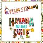 FRANK CATALANO Havana Nu Beat Suite album cover
