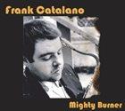 FRANK CATALANO Mighty Burner album cover