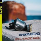 FRANK MARTINO Level 2 Chaotic Swing album cover