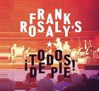 FRANK ROSALY Todos de Pie! album cover