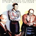 FRANK SINATRA Sinatra Sings the Songs of Van Heusen and Cahn album cover