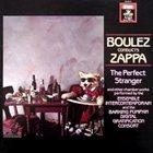 FRANK ZAPPA Boulez Conducts Zappa: The Perfect Stranger album cover