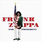 FRANK ZAPPA Frank Zappa for President album cover