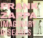 FRANK ZAPPA Imaginary Diseases album cover