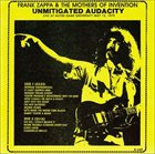 FRANK ZAPPA Live At Notre Dame University May 12, 1974 -  Unmitigated Audacity (as Frank Zappa & The Mothers Of Invention) album cover