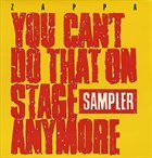 FRANK ZAPPA You Can't Do That on Stage Anymore, Sampler album cover