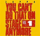 FRANK ZAPPA You Can't Do That on Stage Anymore, Volume 1 album cover