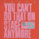 FRANK ZAPPA You Can't Do That on Stage Anymore, Volume 5 album cover