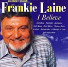 FRANKIE LAINE I Believe: 20 Great Songs album cover