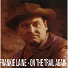 FRANKIE LAINE On The Trail Again album cover