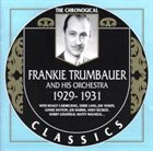 FRANKIE TRUMBAUER The Chronogical Classics: Frankie Trumbauer and His Orchestra 1929 - 1931 album cover