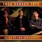 FRED HERSCH Alive at the Vanguard album cover