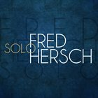 FRED HERSCH Solo album cover