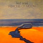 FRED ISRAEL Fashions Of The Moon album cover