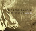 FRED LONBERG-HOLM Coarse Day (with Piotr Melech) album cover
