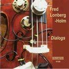 FRED LONBERG-HOLM Dialogs album cover