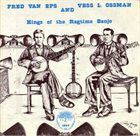 FRED VAN EPS Fred Van Eps & Vess L. Ossman : Kings of Ragtime Banjo album cover