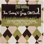 FRED WESLEY Fred Wesley & The Swing'n Jazz All-Stars : It Don't Mean A Thing If It Ain't Got That Swing album cover