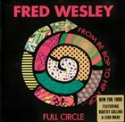 FRED WESLEY Full Circle (From Be Bop to Hip Hop) album cover