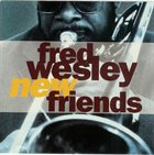 FRED WESLEY New Friends album cover