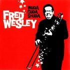 FRED WESLEY Wuda Cuda Shuda album cover
