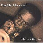 FREDDIE HUBBARD Above & Beyond album cover
