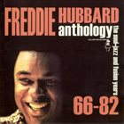 FREDDIE HUBBARD Anthology: The Soul-Jazz and Fusion Years 66-82 album cover