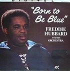 FREDDIE HUBBARD Born to be Blue album cover