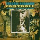 FREDDIE HUBBARD Fastball