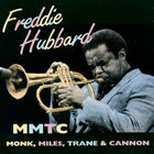 FREDDIE HUBBARD MMTC: Monk, Miles, Trane & Cannon album cover