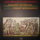 FREDDIE HUBBARD Sing Me a Song of Songmy (composed by Ilhan Mimaroglu) album cover