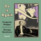 FREDERICK HODGES Do It Again : Frederick Hodges Plays the Music of George Gershwin album cover