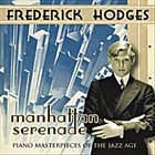 FREDERICK HODGES Manhattan Serenade : Piano Masterpieces of the Jazz Age album cover