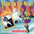 FREDERICK HODGES Turn On the Heat album cover