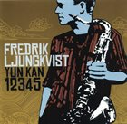 FREDRIK LJUNGKVIST Yun Kan 12345 album cover