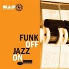 FUNK OFF Jazz On album cover