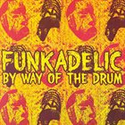 FUNKADELIC By Way of the Drum album cover