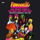 FUNKADELIC The Whole Funk & Nothing but the Funk album cover